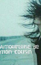 Amoureuse De Mon Cousin by saaalma