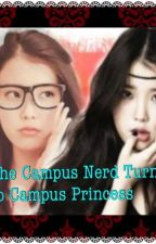 The Campus Nerd Turns To Campus Princess by Hatsumi0812