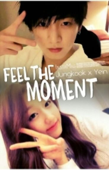 Feel The Moment (Jungkook × Yein)