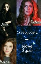 #Creepypasta - Nowe Życie [ Edytowane ] by _Mizuki__