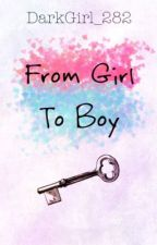 From Girl To Boy by DarkGirl_282