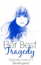 Her Best Tragedy (FS # 3) by SilentInspired