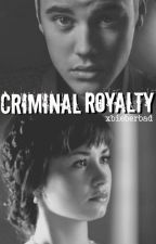 Criminal Royalty//Justemi. by xbieberbad