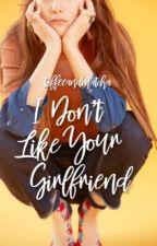 I Don't Like Your Girlfriend by toffeeandmatcha