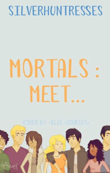 Mortals: Meet... 2