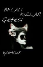 BELALI KIZLAR ÇETESİ by lol-Black