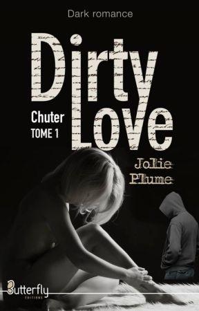 Dirty Love ( Sous contrat d'édition, tout plagiat sera lourdement sanctionné) by tiff92