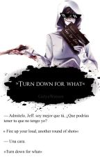»Turn Down For What« →Creepypasta← by -Galya-