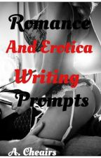 Romance and Erotica Writing Prompts by acheairs
