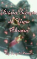 Diário Secreto de Uma Obreira by ngelaPatrcia