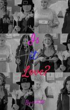 Is it Love? (Bechloe) by bechloemusthappen