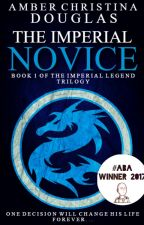 The Imperial Novice (SET TO BE RE-PUBLISHED) by A_C_Douglas