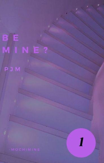 Be Mine? || Park Jimin ✔