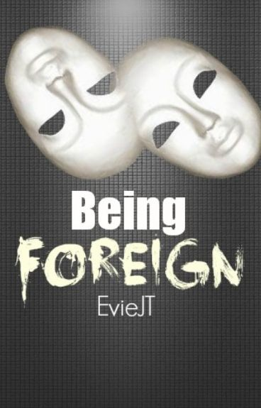 Being Foreign by EvieJT