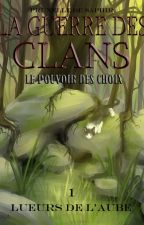 La Guerre des Clans - Lueurs de l'aube by Prunelle-de-Saphir