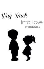 STS #2: Way Back Into Love [COMPLETED] by CopperAndTellurium