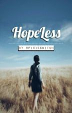 HopeLess by pixiesnitch