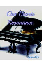 Our Hearts' Resonance by feliciaputri31