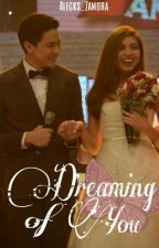Dreaming Of You(aldub Fanfic) by AchieAZ