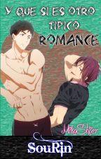 ¿Y qué si es otro típico romance? by MikaShier