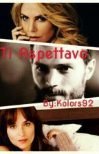 Ti Aspettavo by Kolors92