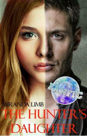 The Hunter's Daughter (A Supernatural Fanfiction) by MirandaLimbDoran