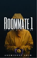 Roommate (Completed) by AremieroulAkim