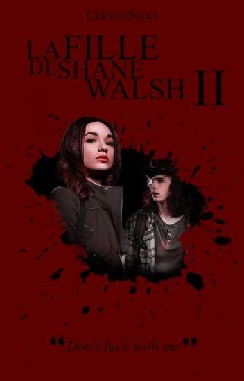 The Walking Dead: La Fille De Shane Walsh ~ Tome 2