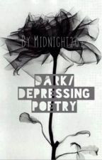 Dark/Depressing Poetry by Midnight202