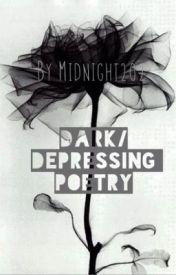 Dark/Depressing Poetry by Midnight202