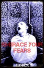 Embrace Your Fears by 4NINETY4