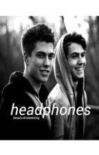 Headphones || Benji&Fede by BenjiAndFedeWriting