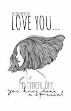 Love you... [BAIGTA] by metanoie