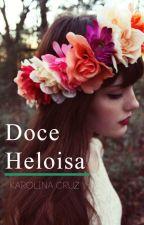 Doce Heloísa by KarolinaCruzz