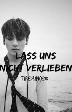 Lass uns nicht verlieben | BTS Jungkook x Leser by tiredsince00