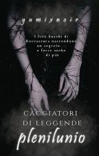 Cacciatori di Leggende by yumixnoir