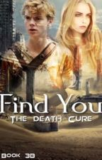 Find You [Mallory's Story//the death cure fanfic] by lazyoverachiever