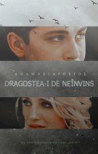Dragostea-i de neînvins || finalizată by AnaMariaApostol
