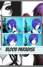 Blood Paradise[Ayato & Tu] ❅COMPLETA by liiziie_Skywalker