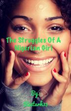 The struggles of a Nigerian girl by Reetarh33