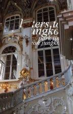 letters to jungkook. pjm + jjk by 2seoks
