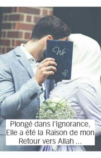 Plongé dans L'Ignorance, Elle a été la Raison de mon Retour vers Allah