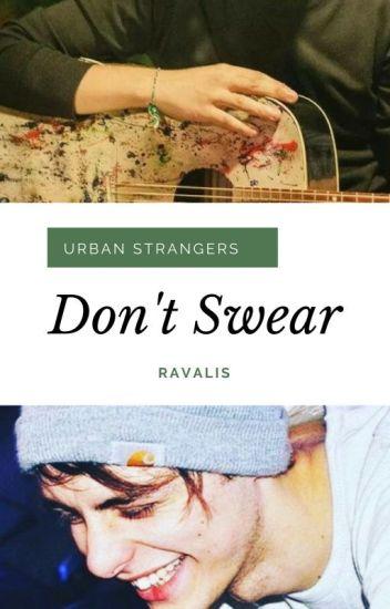 Don't swear || Urban Strangers