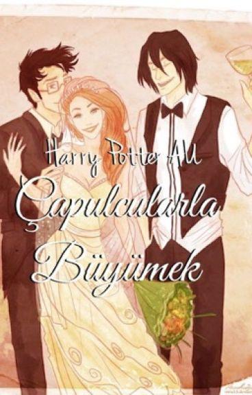 Harry Potter:Çapulcularla Büyümek (AU)