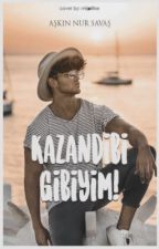 Kazandibi Gibiyim! by AskinNur_