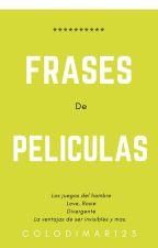 """""""Frases De Peliculas"""" by Colodimar123"""