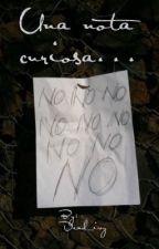 Una Nota Curiosa by dead_ivy