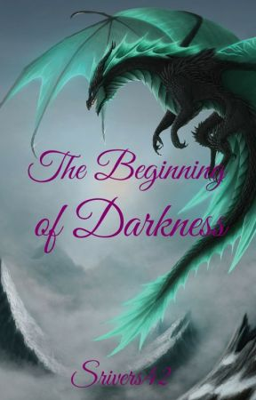 The Beginning of Darkness by srivers42