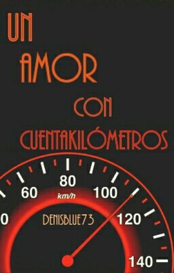 Un amor con cuentakilómetros(Primera parte)