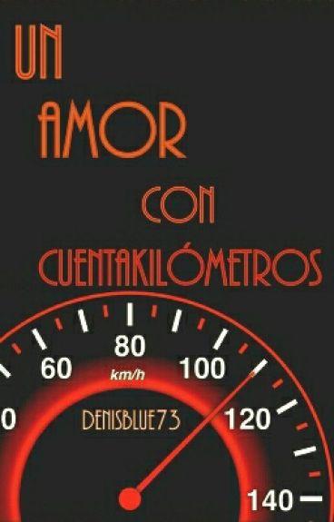 Un amor con cuentakilómetros(Primera parte) EDITANDO